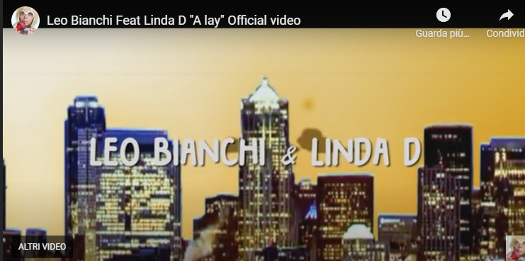 "Leo Bianchi Feat Linda D ""A lay"" Official video"